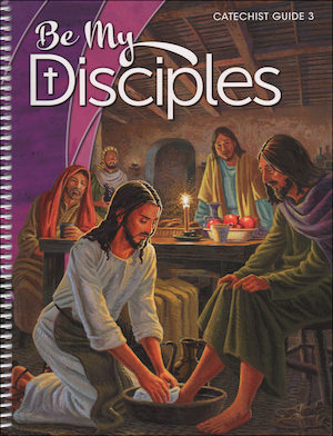 Be My Disciples, 1-6: Grade 3, Catechist Guide, Parish Edition