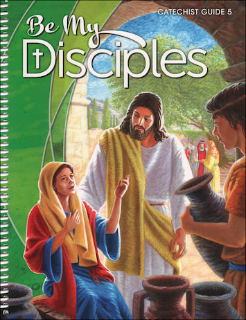 Be My Disciples, 1-6: Grade 5, Catechist Guide, Parish Edition