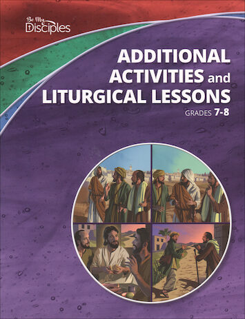 Be My Disciples, Jr. High: Activities and Liturgical Lessons, Grades 7-8