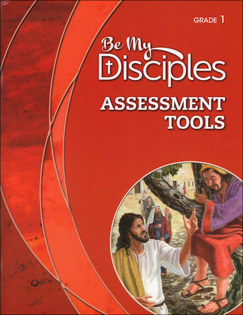 Be My Disciples, 1-6: Grade 1, Assessment Tools