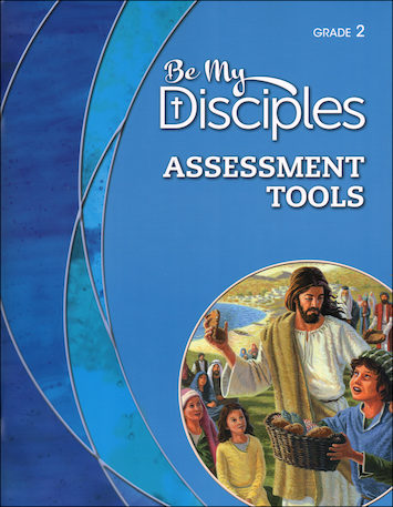 Be My Disciples, 1-6: Grade 2, Assessment Tools