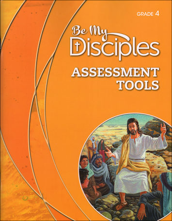 Be My Disciples, 1-6: Grade 4, Assessment Tools
