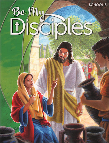 Be My Disciples, 1-6: Grade 5, Student Book, School Edition