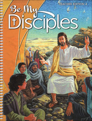 Be My Disciples, 1-6: Grade 4, Teacher Manual, School Edition