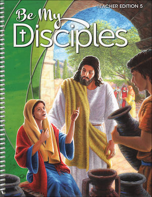 Be My Disciples, 1-6: Grade 5, Teacher Manual, School Edition