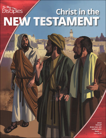 Be My Disciples, Jr. High: Christ in the New Testament, Student Book