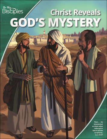 Be My Disciples, Jr. High: Christ Reveals God's Mystery, Student Book