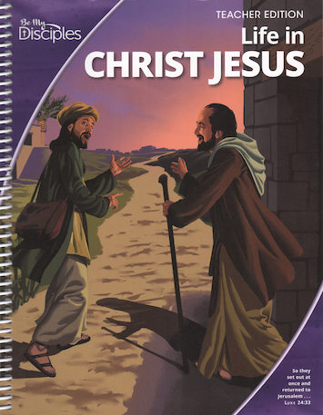 Be My Disciples, Jr. High: Life in Christ Jesus, Teacher Manual, School Edition