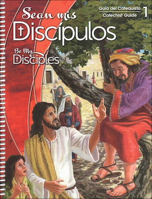 Sean mis Discipulos, 1-6: Grade 1, Catechist Guide, Parish Edition
