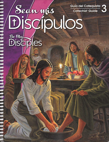 Sean mis Discipulos, 1-6: Grade 3, Catechist Guide, Parish Edition