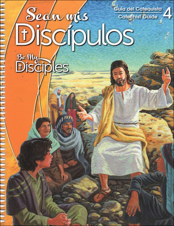 Sean mis Discipulos, 1-6: Grade 4, Catechist Guide, Parish Edition