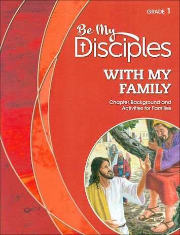 Be My Disciples, 1-6: With My Family, Grade 1, Family Book