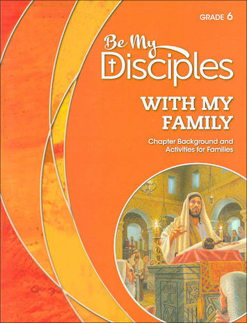 Be My Disciples, 1-6: With My Family, Grade 6, Family Book