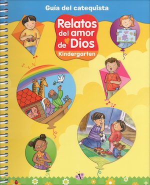 Stories of God's Love, Spanish: Kindergarten, Catechist Guide, Parish Edition