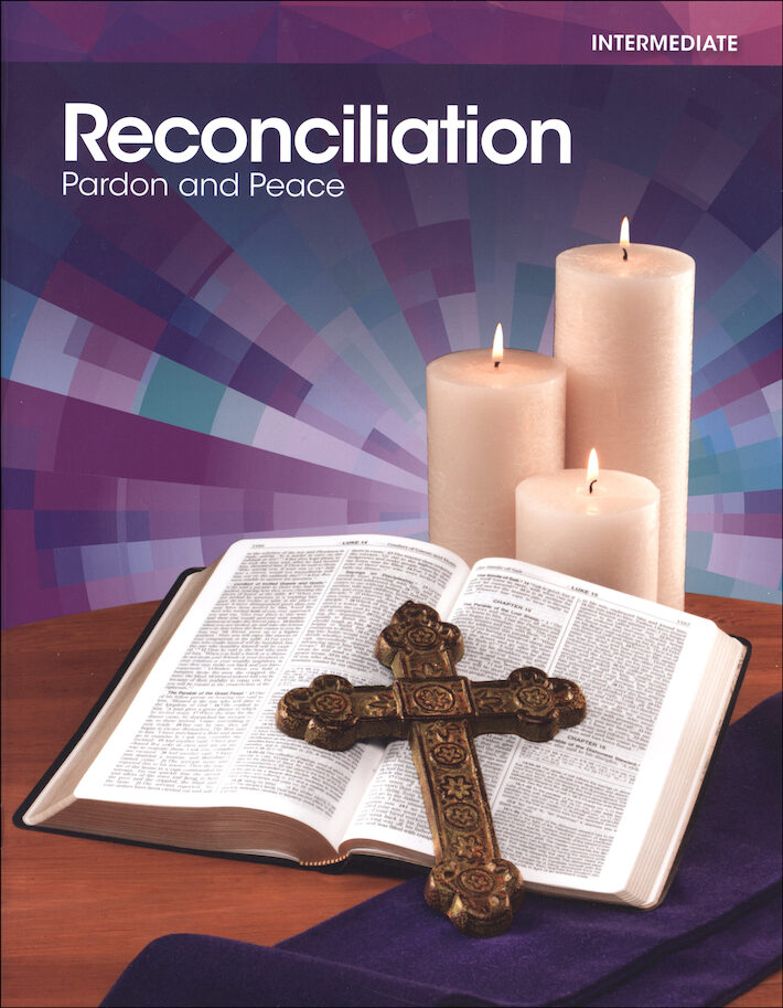 Reconciliation: Pardon and Peace, Intermediate 2015: Student Book