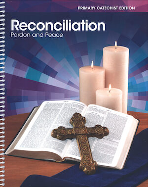 Reconciliation: Pardon and Peace, Primary 2015: Catechist Guide