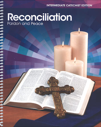 Reconciliation: Pardon and Peace, Intermediate 2015: Catechist Guide