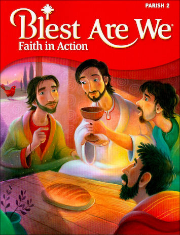 Blest Are We Faith in Action, K-8: Grade 2, Student Book, Parish Edition