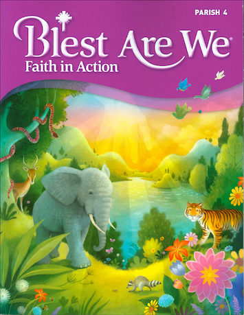 Blest Are We Faith in Action, K-8: Grade 4, Student Book, Parish Edition