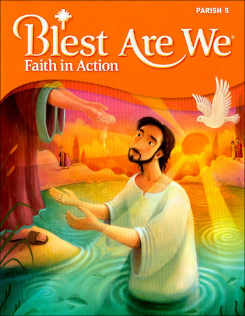 Blest Are We Faith in Action, K-8: Grade 5, Student Book, Parish Edition