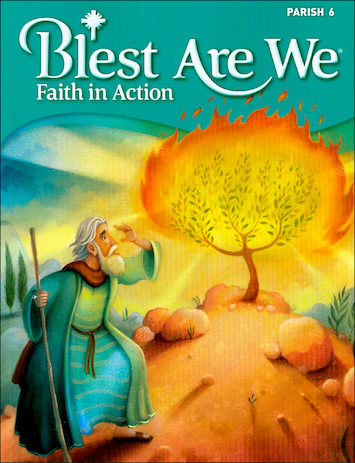 Blest Are We Faith in Action, K-8: Grade 6, Student Book, Parish Edition