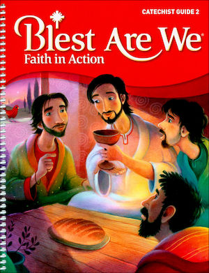 Blest Are We Faith in Action, K-8: Grade 2, Catechist Guide, Parish Edition