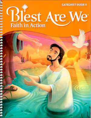 Blest Are We Faith in Action, K-8: Grade 5, Catechist Guide, Parish Edition