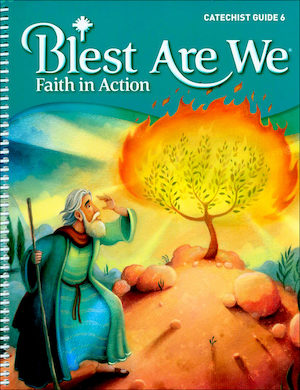 Blest Are We Faith in Action, K-8: Grade 6, Catechist Guide, Parish Edition
