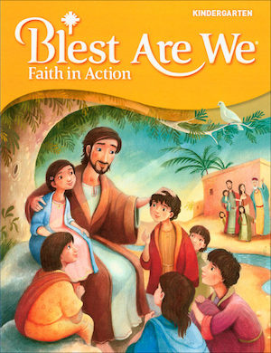 Blest Are We Faith in Action, K-8: Kindergarten, Student Book