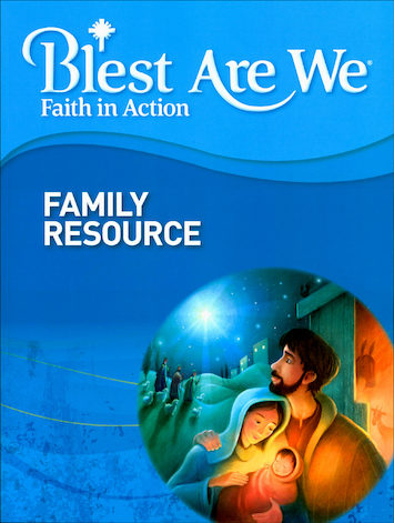 Blest Are We Faith in Action, K-8: Grade 1, Family Resource