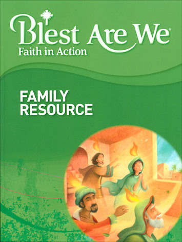 Blest Are We Faith in Action, K-8: Grade 3, Family Resources