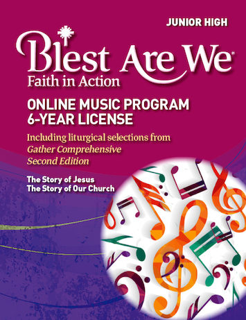 Blest Are We Faith in Action, K-8: Grades 7-8, Online Music License