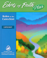 Echoes of Faith Plus: Echoes of Faith Plus: Catechist--Roles of the Catechist Booklet with 6-year access to online video