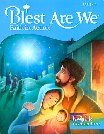Blest Are We Faith in Action, K-8: Grade 1, Student Book with Family Life Connection, Parish Edition