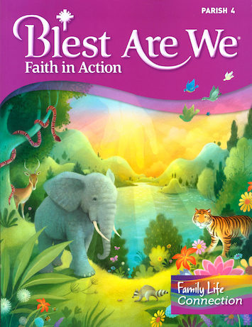 Blest Are We Faith in Action, K-8: Grade 4, Student Book with Family Life Connection, Parish Edition