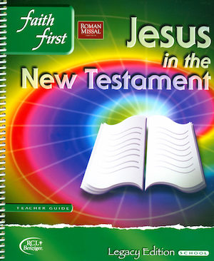 Faith First Legacy, Jr. High: Jesus in the New Testament, Teacher Manual, School Edition