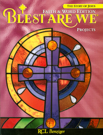 Blest Are We Faith and Word, 1-8: Grade 7, Projects