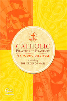 Catholic Prayers and Practices for Young Disciples