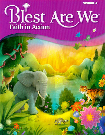Blest Are We Faith in Action, K-8: Grade 4, Student Book, School Edition