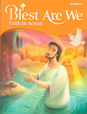 Blest Are We Faith in Action, K-8: Grade 5, Student Book, School Edition
