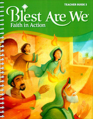 Blest Are We Faith in Action, K-8: Grade 3, Teacher Manual, School Edition