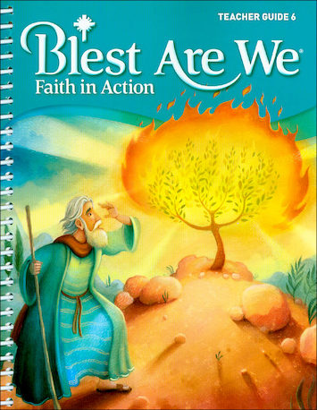 Blest Are We Faith in Action, K-8: Grade 6, Teacher Manual, School Edition