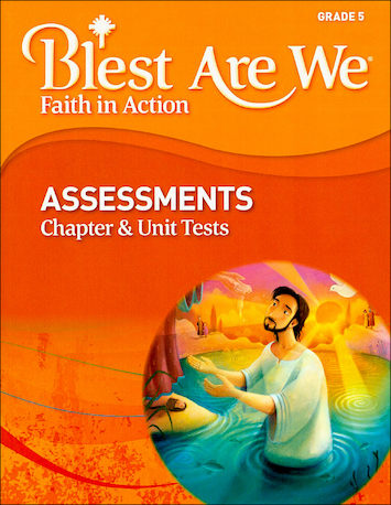 Blest Are We Faith in Action, K-8: Grade 5, Assessment Book