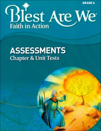 Blest Are We Faith in Action, K-8: Grade 6, Assessment Book
