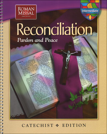 Reconciliation: Pardon and Peace, Intermediate 2006: Catechist Guide
