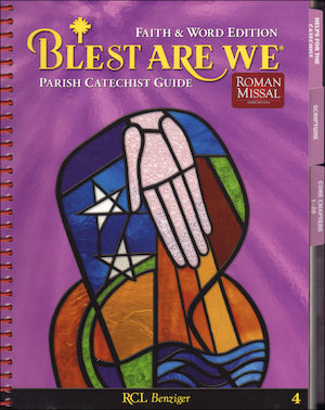 Blest Are We Faith and Word, 1-8: Grade 4, Catechist Guide, Parish Edition