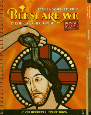 Blest Are We Faith and Word, 1-8: Grade 5, Catechist Guide, Parish Edition