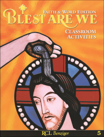 Blest Are We Faith and Word, 1-8: Grade 5, Classroom Activities