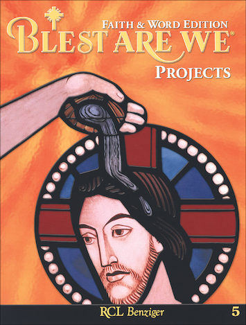 Blest Are We Faith and Word, 1-8: Grade 5, Projects
