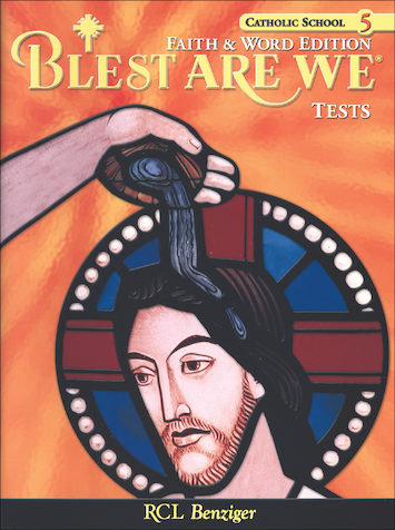 Blest Are We Faith and Word, 1-8: Grade 5, Tests, School Edition